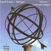 Cover of the album Geoff Eales + Strings! Love & Magic