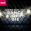 Couverture du titre Dance or Die (Video Edit) [feat. Elly]