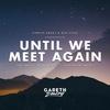 Couverture de l'album Until We Meet Again
