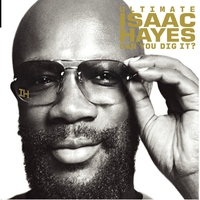 Cover of the track Ultimate Isaac Hayes: Can You Dig It?