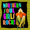 Cover of the album Northern Soul Girls Rock!