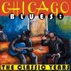 Couverture de l'album Chicago Blues: The Classic Years