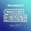 Couverture de l'album The Sound of Soul Heaven Ibiza 2017