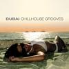 Cover of the album Dubai Chillhouse Grooves, Vol. 1