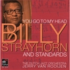 Couverture de l'album You Go to My Head - Strayhorn and Standards