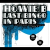 Cover of the album Last Bingo In Paris (A Musical Script Written and Composed By Howie B)
