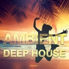 Couverture de l'album Ambient Deep House - 2015, Vol. 1 (Best of Chilled Electronic Grooves)