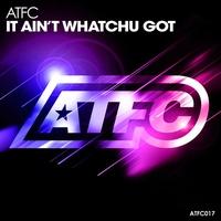 Couverture du titre It Ain't Whatchu Got - Single