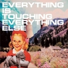 Couverture de l'album Everything Is Touching Everything Else