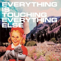 Couverture du titre Everything Is Touching Everything Else