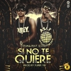Cover of the track Si No Te Quiere (feat. D.OZi)