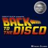 Couverture de l'album Back to the Disco - Delicious Disco Sauce No. 1 (Mixed by Disco Duck)