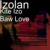 Couverture de l'album Kite Izo Baw Love