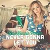 Couverture de l'album Never Gonna Let You - Single