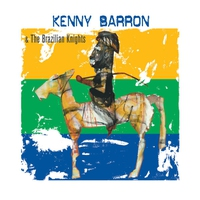 Couverture du titre Kenny Barron & The Brazilian Knights (Deluxe Edition)