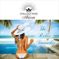 Couverture du titre Chillout King Ibiza: The Relax Smoothie