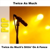 Couverture de l'album Twice As Much's Sittin' On a Fence