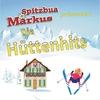 Couverture de l'album Spitzbua Markus präsentiert die Hüttenhits