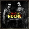Cover of the album Callo la Noche (feat. Eloy) - Single