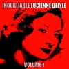Cover of the album Inoubliable Lucienne Delyle, Volume 1