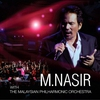 Cover of the album M.Nasir With The Malaysian Philharmonic Orchestra (Live)