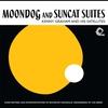 Cover of the album Moondog and Suncat Suites (Remastered)
