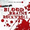 Couverture de l'album Blood, Brains, & Rock'N'Roll (Limited Edition)