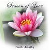 Cover of the album Season of Love (Music for Relaxation, Romance, Zen Atmosphere, Relaxing, Tenderness, Wellbeing)