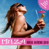 Couverture de l'album Ibiza House Anthems 2010