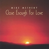 Cover of the album Close Enough for Love