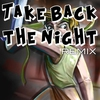 Cover of the album Take Back the Night Remix - Single