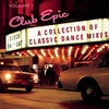 Cover of the album Club Epic - A Collection of Classic Dance Mixes