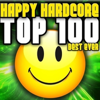 Cover of the track Happy Hardcore Top 100 Best Ever