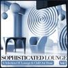 Couverture de l'album Sophisticated Lounge, Vol. 1 (A Selection Of Lounge & Chill Out Music)
