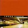 Couverture de l'album Tango Crash
