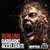 Cover of the album Barbaric / Accelerate - Single