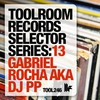 Couverture de l'album Toolroom Records Selector Series: 13, Gabriel Rocha aka DJ PP