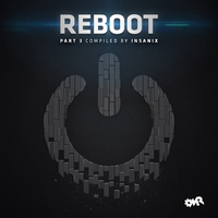 Couverture du titre Reboot, Pt.3 (Compiled & Mixed by Insanix)