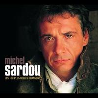 Couverture du titre Les 100 plus belles chansons de Michel Sardou