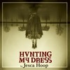 Cover of the album Hunting My Dress (Deluxe Version)