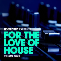 Cover of the track Defected Presents For the Love of House, Vol. 4