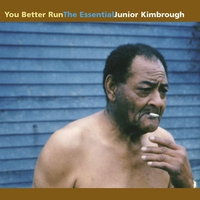 Cover of the track You Better Run: The Essential Junior Kimbrough