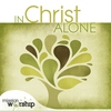 Cover of the album Mission Worship: In Christ Alone