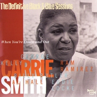 Cover of the track The Definitive Black & Blue Sessions: Carrie Smith - When You're Down and Out (1977)
