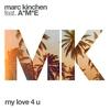 Couverture de l'album My Love 4 U (feat. A*M*E) - Single
