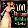 Couverture de l'album 100 Vintage Holiday Classics