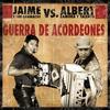 Couverture de l'album Jaime y los Chamacos VS. Albert Zamora y Talento - Guerra de Acordeones
