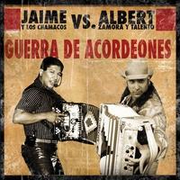 Couverture du titre Jaime y los Chamacos VS. Albert Zamora y Talento - Guerra de Acordeones