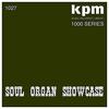 Cover of the album KPM 1000 Series: Soul Organ Showcase