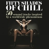 Couverture de l'album Fifty Shades of Chill